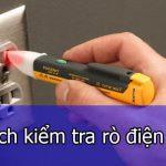 Cách kiểm tra rò điện nhà