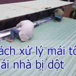 Cách xử lý mái tôn mái nhà bị dột